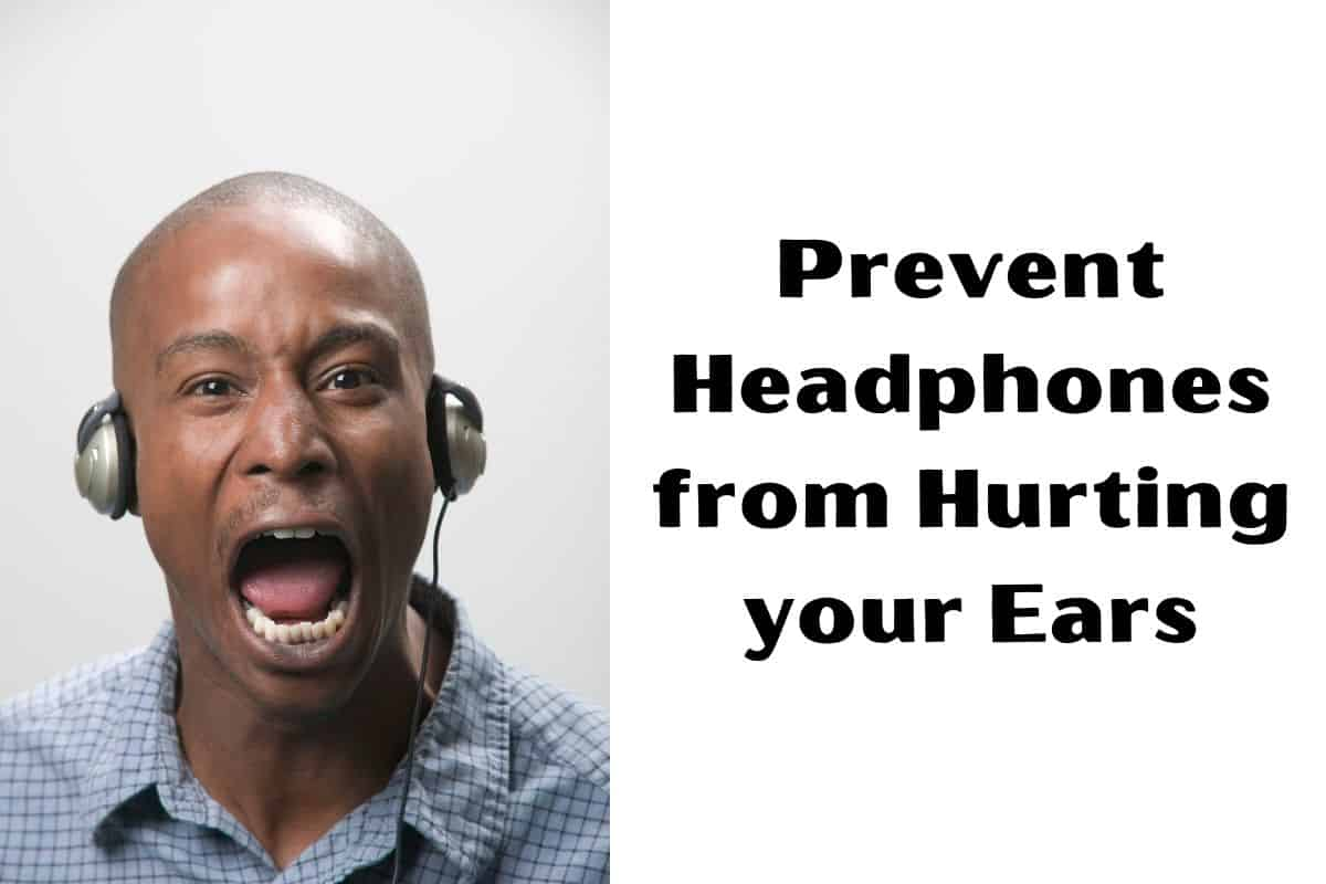 Prevent Headphones from Hurting your Ears