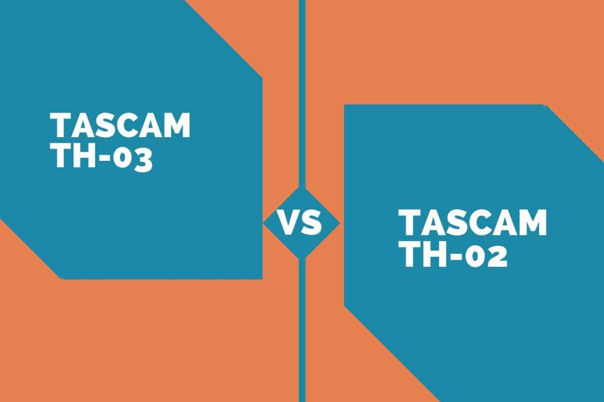 Tascam TH-03 vs. TH-02